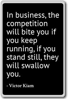 In business, the competition will bite you if y... - Victor Kiam quotes fridge magnet, Black