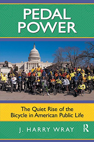 Pedal Power: The Quiet Rise of the Bicycle in American Public Life (English Edition)