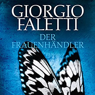 Der Frauenhändler                   Autor:                                                                                                                                 Giorgio Faletti                               Sprecher:                                                                                                                                 Michael Tregor                      Spieldauer: 13 Std. und 41 Min.     11 Bewertungen     Gesamt 4,0