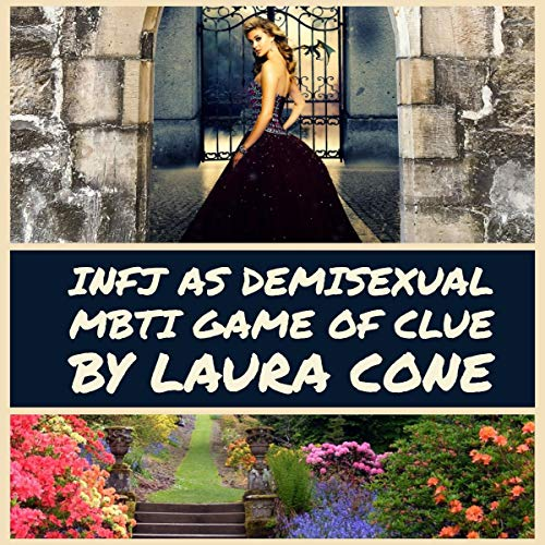 INFJ as Demisexual: MBTI Game of Clue Audiobook By Laura Cone cover art
