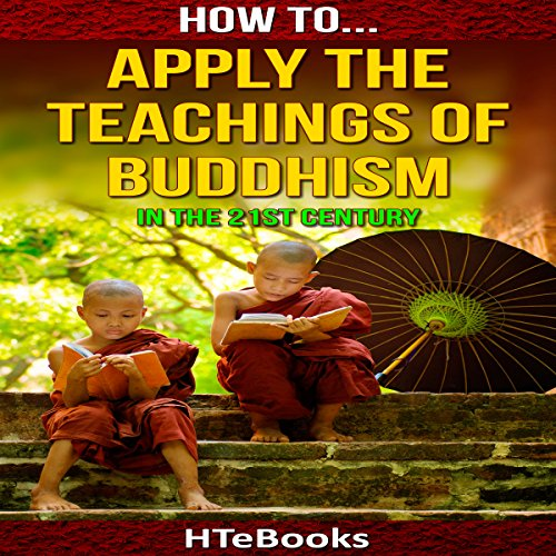 How to Apply the Teachings of Buddhism in the 21st Century audiobook cover art