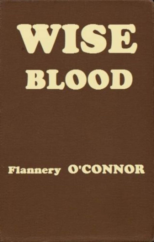 アナロジー元気な批判Wise Blood:A Novel(FSG Classics) (English Edition)