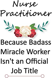 Nurse Practitioner Because Badass Miracle Worker Isn't an Official Job Title: Recipes / notebook for organizing and Sharing Your Favorite Holiday ... / christmas / gift for women and men