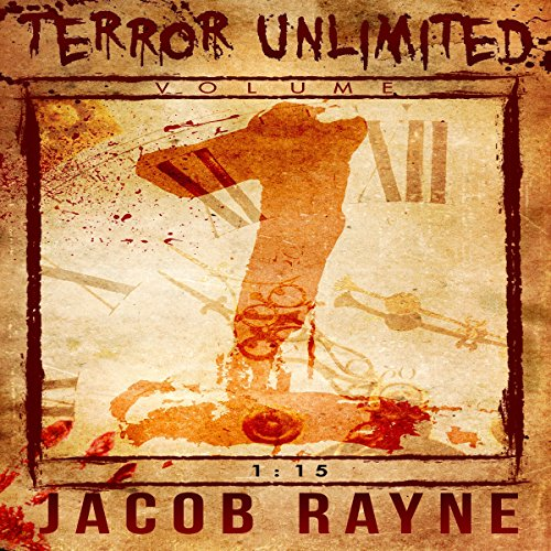 1:15     Terror Unlimited              By:                                                                                                                                 Jacob Rayne                               Narrated by:                                                                                                                                 Amanda Hendricks                      Length: 35 mins     1 rating     Overall 5.0