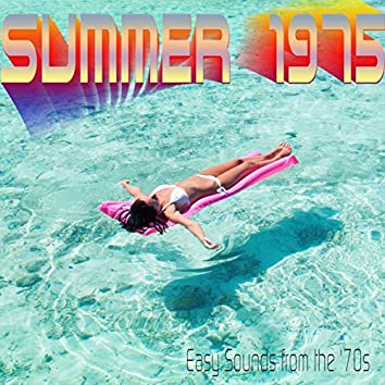 Summer 1975 (Easy Sounds from the '70s)