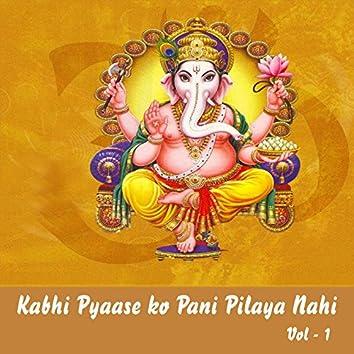 Kabhi Pyaase Ko Pani Pilaya Nahi, Vol. 1