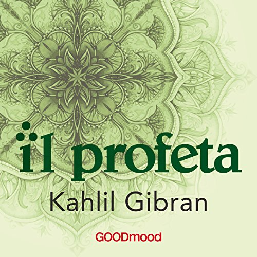 Il Profeta                   Di:                                                                                                                                 Kahlil Gibran                               Letto da:                                                                                                                                 Giancarlo De Angeli,                                                                                        Lucia Angella,                                                                                        Daniele Ornatelli                      Durata:  1 ora e 46 min     29 recensioni     Totali 4,5