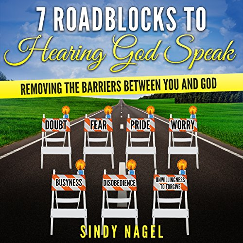 7 Roadblocks to Hearing God Speak audiobook cover art