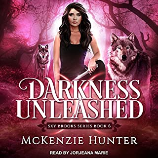 Darkness Unleashed     Sky Brooks Series, Book 6              By:                                                                                                                                 McKenzie Hunter                               Narrated by:                                                                                                                                 Jorjeana Marie                      Length: 11 hrs and 28 mins     69 ratings     Overall 4.9