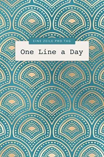 Eine Zeile pro Tag • One Line a Day: Das 5 Jahre Tagebuch für jeden Tag einen Satz oder Jeden Tag ein Gedanke • Ausfüllbuch für positives Denken und Erinnerungen