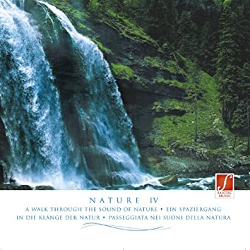 Pure Nature (Nature IV - Naturgeräusche) (Pure Sounds of Nature: Water, Thunderstorms, Birds, Crashing Sea...)