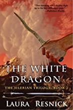 The White Dragon: Book Two of the Silerian Trilogy