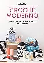 Crochê moderno: Acessórios de crochê e projetos para sua casa