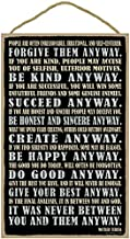 SJT ENTERPRISES, INC. Forgive Them Anyway. Be Kind Anyway. Succeed Anyway. Be Honest and Sincere Anyway. It was Never Between You and Them Anyway. Mother Teresa 10