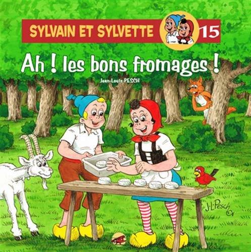 Sylvain et Sylvette, Tome 15 : Ah ! Les bons fromages !