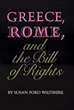 Greece, Rome, and the Bill of Rights (Oklahoma Series in Classical Culture)