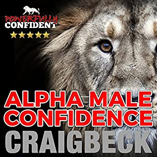 Alpha Male Confidence: The Psychology of Attraction                   Autor:                                                                                                                                 Craig Beck                               Sprecher:                                                                                                                                 Craig Beck                      Spieldauer: 1 Std. und 41 Min.     3 Bewertungen     Gesamt 4,3