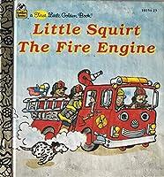 Little Squirt the Fire Engine (Little Golden Book)