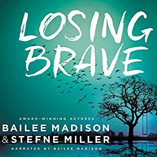 Losing Brave                   Written by:                                                                                                                                 Stefne Miller,                                                                                        Bailee Madison                               Narrated by:                                                                                                                                 Bailee Madison                      Length: 9 hrs and 9 mins     Not rated yet     Overall 0.0