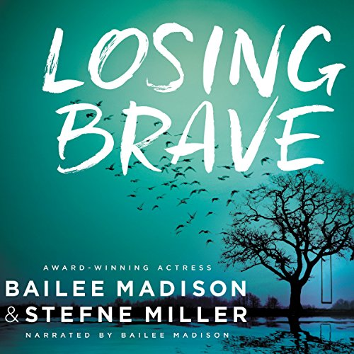 Losing Brave                   By:                                                                                                                                 Stefne Miller,                                                                                        Bailee Madison                               Narrated by:                                                                                                                                 Bailee Madison                      Length: 9 hrs and 9 mins     15 ratings     Overall 5.0