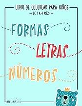 Libro de colorear para niños: Formas Letras Números: de 1 a 4 años: Un divertido cuaderno de actividades para niños y niñas de preescolar (Spanish Edition)