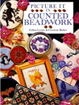 Picture It in Counted Beadwork by Gillian Leeper (1995-05-03)