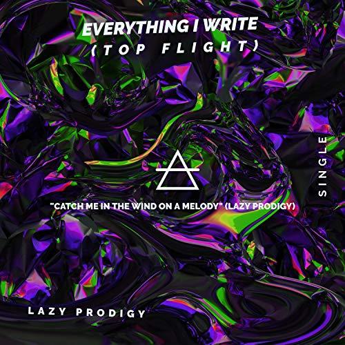 Everything I Write (TOP FLIGHT) [Explicit]