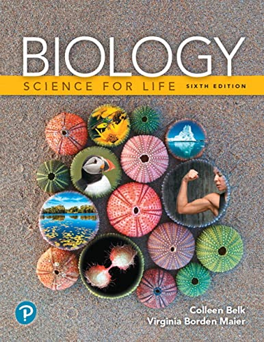 Compare Textbook Prices for Biology: Science for Life 6 Edition ISBN 9780134675473 by Belk, Colleen,Maier, Virginia