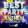 BEST PARTY ANTHEM -CLUB HITS MIX- mixed by ATSUSHI SHINOHARA