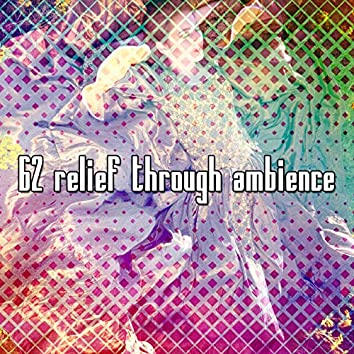 62 Relief Through Ambience