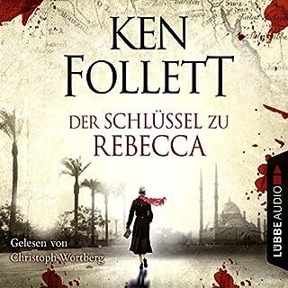 Der Schlüssel zu Rebecca                   Autor:                                                                                                                                 Ken Follett                               Sprecher:                                                                                                                                 Christoph Wortberg                      Spieldauer: 4 Std. und 19 Min.     218 Bewertungen     Gesamt 3,9