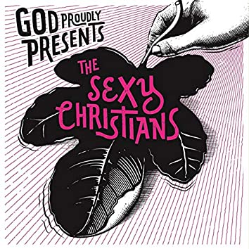 God Proudly Presents The Sexy Christians