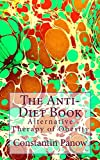 The Anti-Diet Book: Alternative Therapy of Obesity