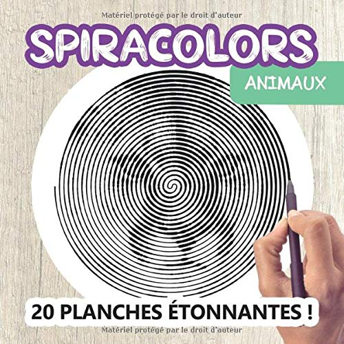 SPIRACOLORS ANIMAUX 20 PLANCHES ÉTONNANTES !: Coloriage sur spirales - Monochrome - Pour adultes - Activité relaxante, Détente, Evasion - Illusions d'optique