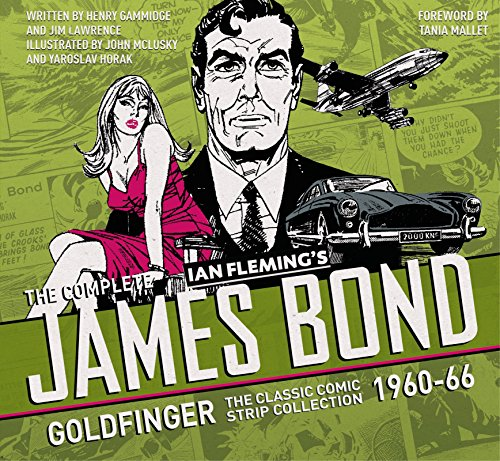 The Complete Ian Flemming's James Bond: Goldfinger: The Classic Comic Strip collection 1960-66 (The Complete James Bond:)