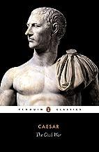 The Civil War of Caesar (Penguin Classics)