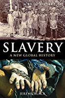 A Brief History of Slavery: A New Global History (Brief Histories)