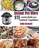 Instant Pot Dîner: 111 recettes faciles avec seulement 5 ingrédients