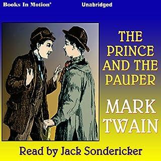 The Prince and the Pauper                   De :                                                                                                                                 Mark Twain                               Lu par :                                                                                                                                 Jack Sondericker                      Durée : 6 h et 50 min     Pas de notations     Global 0,0
