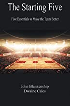 The Starting Five: Five Essentials to Make the Team Better