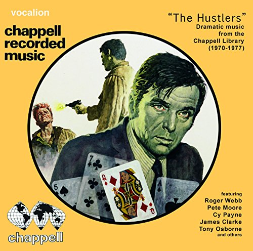Roger Webb, Pete Moore, James Clarke & Tony Osborne: The Hustlers - Dramatic music from the Chappell Library (1970-1977)