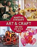 Art & craft. 160 idee per le tue feste