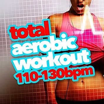 Total Aerobic Workout (110-130 BPM)