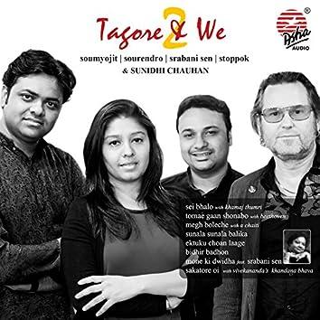 Tagore & We 2