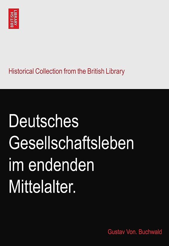 戦士復活するアレルギー性Deutsches Gesellschaftsleben im endenden Mittelalter.