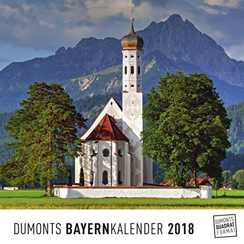 Bayern Bavaria 2018 – Wandkalender – Quadratformat 24 x 24 cm