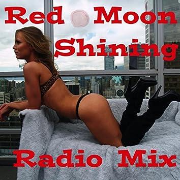 Red Moon Shining (Radio Mix)