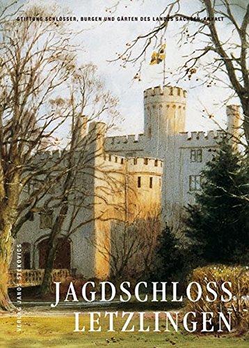 Jagdschloß Letzlingen: Teil 2, 1861-2003 (Schriftenreihe der Stiftung Schlösser, Burgen und Gärten des Landes Sachsen-Anhalt)