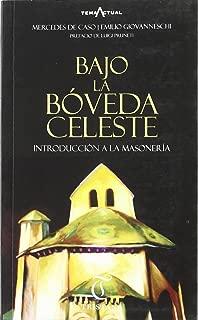 Bajo La Boveda Celeste (Introduccion a La Masoneria)