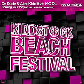 Coming Your Way (Kiddstock Festival Theme 2016)